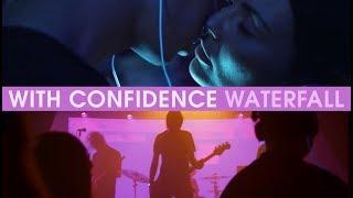 Смотреть клип With Confidence - Waterfall