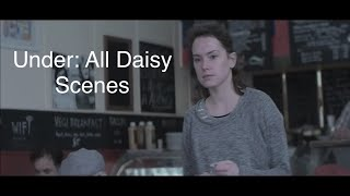 Under: All Daisy Ridley Scenes