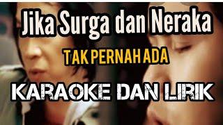 Jika Surga dan Neraka tak pernah ada - ahmad dhani ft chrisye - Karaoke dan Lirik