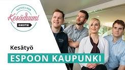 Kesätöissä Espoon kaupungilla - Vastuullinen kesäduuni 2019