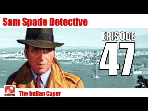 Sam Spade Detective - 47 - The Indian Caper - Adventures of Film Movie Private-Eye