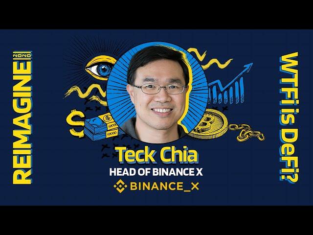REIMAGINE 2020 v3.0  - Teck Chia- Binance_X - DeFi on Binance