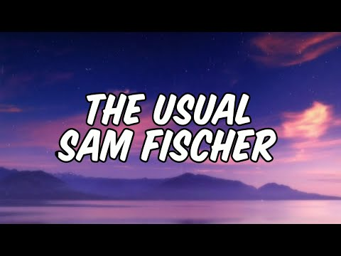 Sam Fischer - The Usual (Lyrics Video)