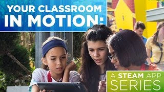 your-classroom-in-motion-a-steam-app-series