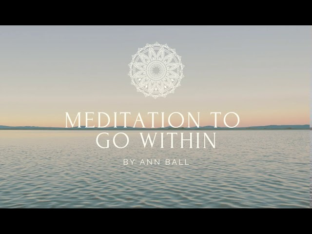 Meditation to go Within