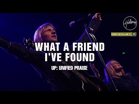 What A Friend I've Found - Hillsong Worship & Delirious?