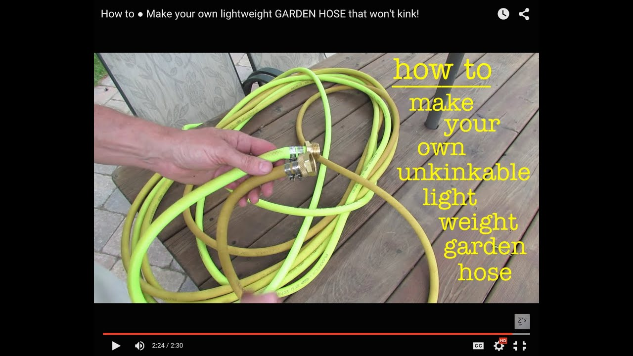 How To ○ Make Your Own Un Kinkable Lightweight GARDEN HOSE   YouTube