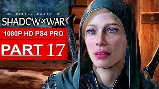 SHADOW OF WAR Gameplay Walkthrough Part 17 [1080p HD PS4 PRO] - No Commentary