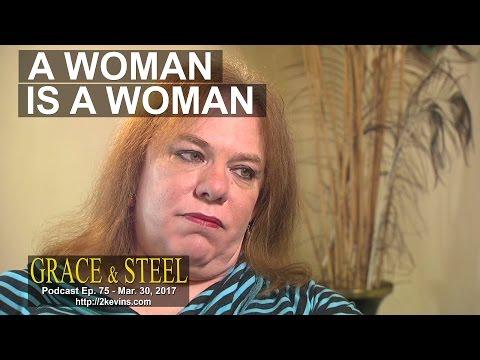 Grace & Steel Ep. 75 - A Woman is a Woman