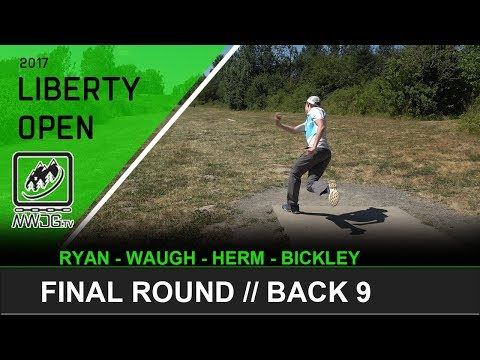 2017 Liberty Open | Final Round | Back 9 (Ryan, Waugh, Herm, Bickley)