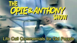 Opie & Anthony: Life Call Commercials for Old People (09/27/12)