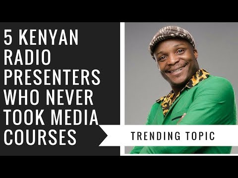 5 Kenyan Radio Presenters Who Never Took Media Courses