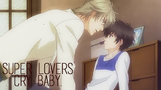 Super Lovers - Cry baby (Yaoi)