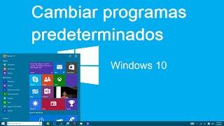 Como cambiar programas predeterminados en Windows 10