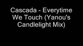 Cascada - Everytime We Touch (Yanou