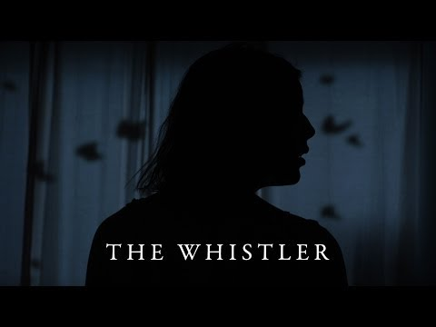 THE WHISTLER (Horror/Suspense Short Film)