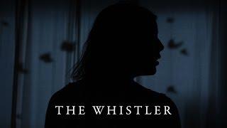 THE WHISTLER (Horror/Suspense Short Film)