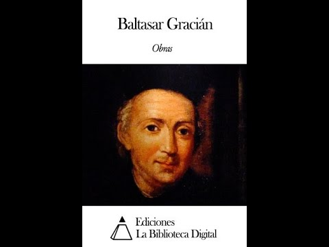 Baltasar Gracian Y El Arte De La Prudencia Youtube