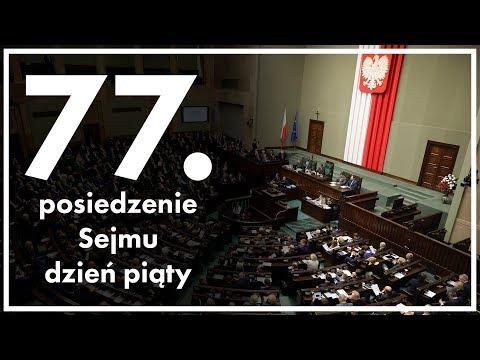 77. posiedzenie Sejmu - dzień piąty [ZAPIS TRANSMISJI]