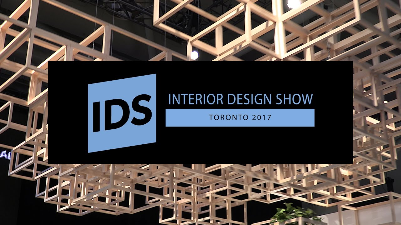 The Interior Design Show Ids Toronto 2017 Youtube