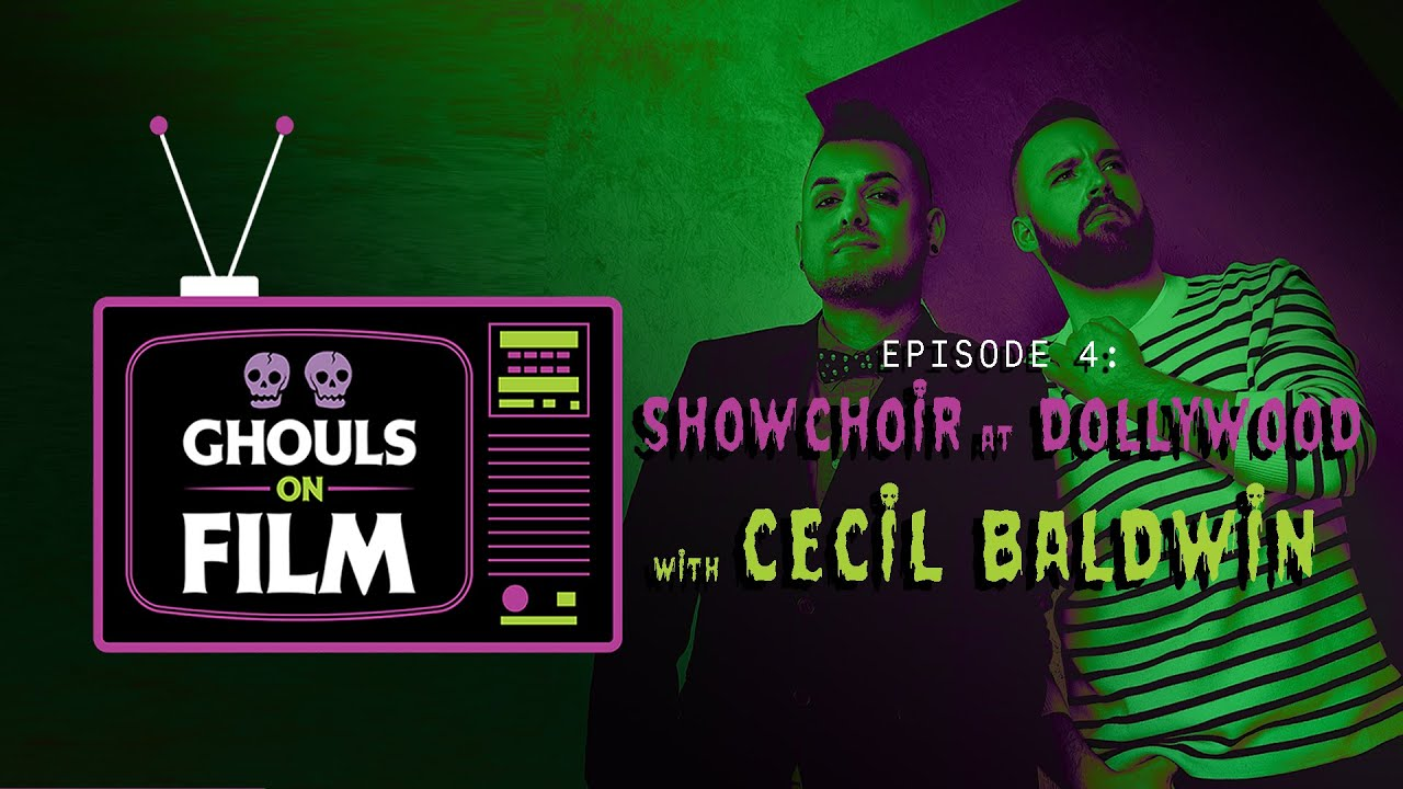 GHOULS ON FILM: Show Choir at Dollywood w  Cecil Baldwin