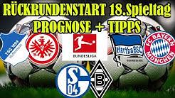 18.Spieltag Bundesliga PROGNOSE / TIPPS: Der Start in die RÜCKRUNDE