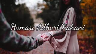 Sad ringtone    Emotional ringtone    Hamari adhuri kahani ringtone  Hamari_Adhuri_Kahani  Hindi bes