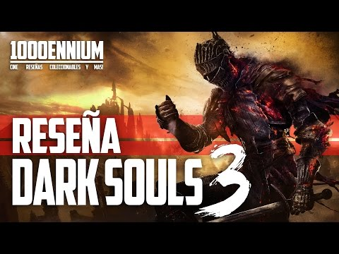 RESEÑA DARK SOULS 3 | CRITICA | OPINION | ANALISIS |  GAME REVIEW | HD | VIDEOJUEGO