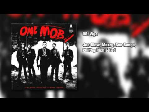 ONE MOB - Wya - Joe Blow, Mozzy, Boo Banga, Philthy Rich & Fed