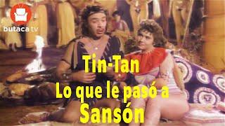 Lo que le pasó a Sansón - película completa de Tin -Tan