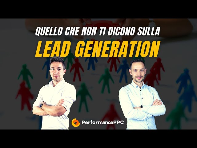 Quello che non ti dicono sulla Lead Generation
