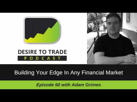 Adam Grimes: Building Your Trading Edge In Any Financial Market | Trader Interview (060)