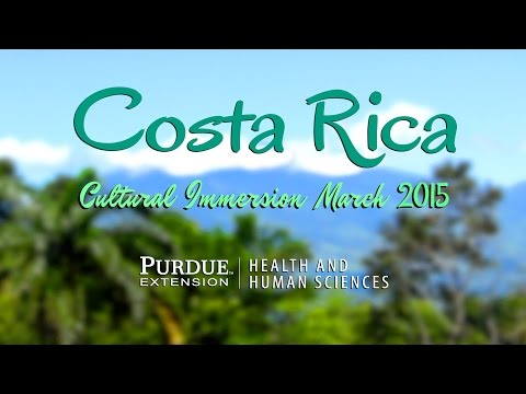 Costa Rica Cultural Immersion 2015 - Purdue HHS Extension