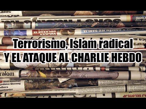 Terrorismo, Islam radical y el ataque al Charlie Hebdo