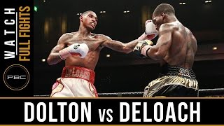 Deloach vs Dolton FULL FIGHT: September 16, 2016 - PBC on Bounce
