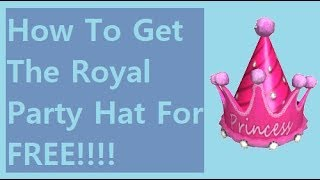 How To Get The Royal Party Hat For FREE (ROBLOX PIZZA PARTY EVENT 2019)