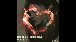 Download lagu Haley Smalls - When You Need Love (Official Audio)
