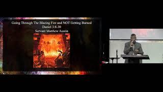 8-22-21-Going Through the Blazing Fire & Not Getting Burned - Dan 3:12-30 - Guest, Matthew Austin