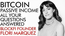 Bitcoin & Passive Income - Your Questions Answered - Blockfi Founder Flori Marquez