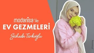 Modanisa ile Ev Gezmeleri - Şüheda Türkoğlu
