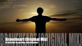 Braveheart (Original Mix)