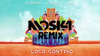 DJ Snake, J Balvin & Tyga - Loco Contigo (MOSKA Remix)