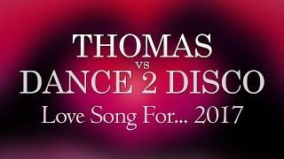 Thomas vs Dance 2 Disco - Love Song For... (Halina) 2017