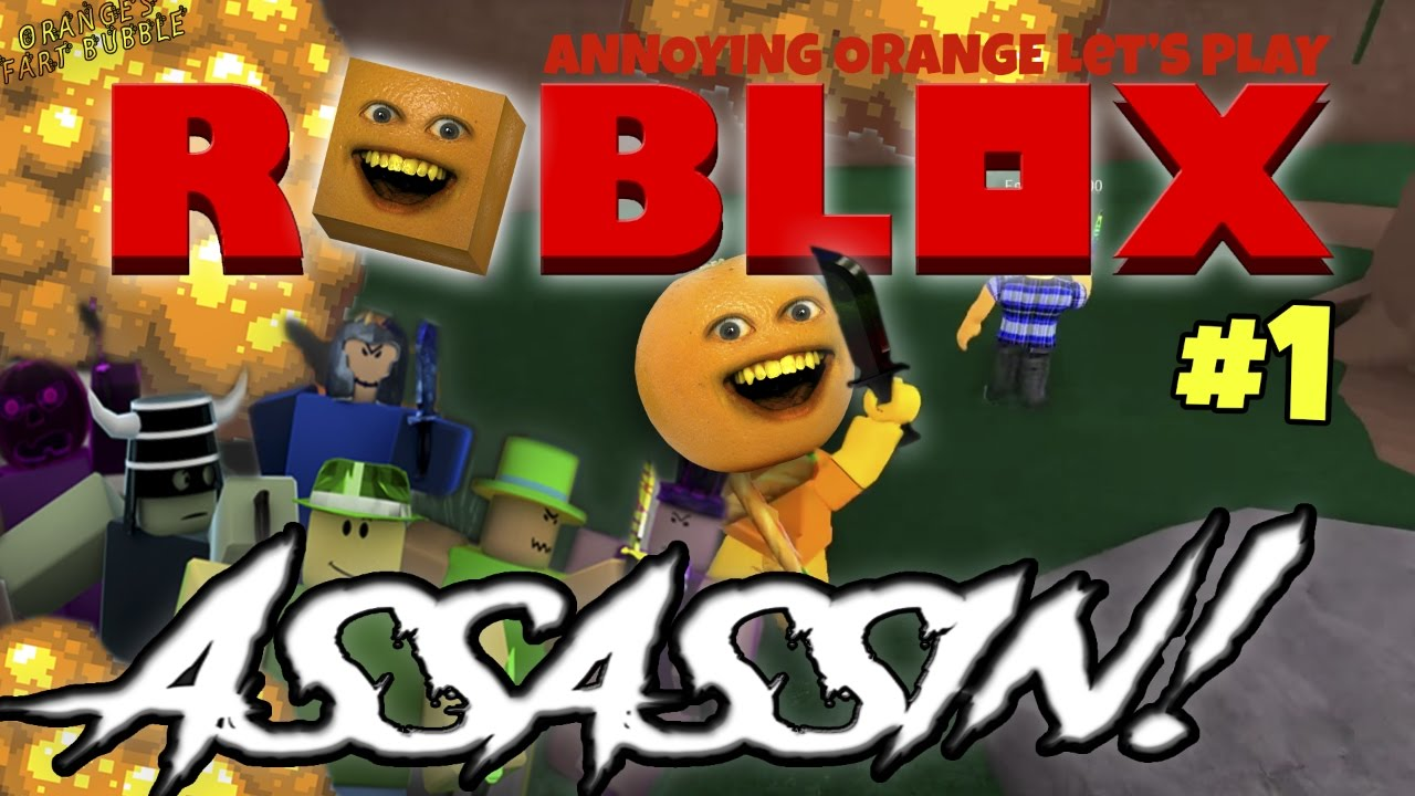 Annoying Orange Plays Roblox Assassin 1 - annoying orange gaming roblox jailbreak how to play roblox