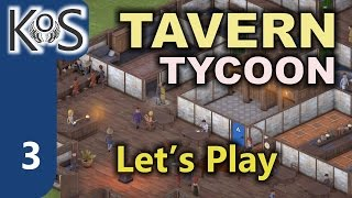 Tavern Tycoon Ep 3: 3. My Tavern, My Rules, Part 1 - First Look (Early Access) Let's Play, Gameplay