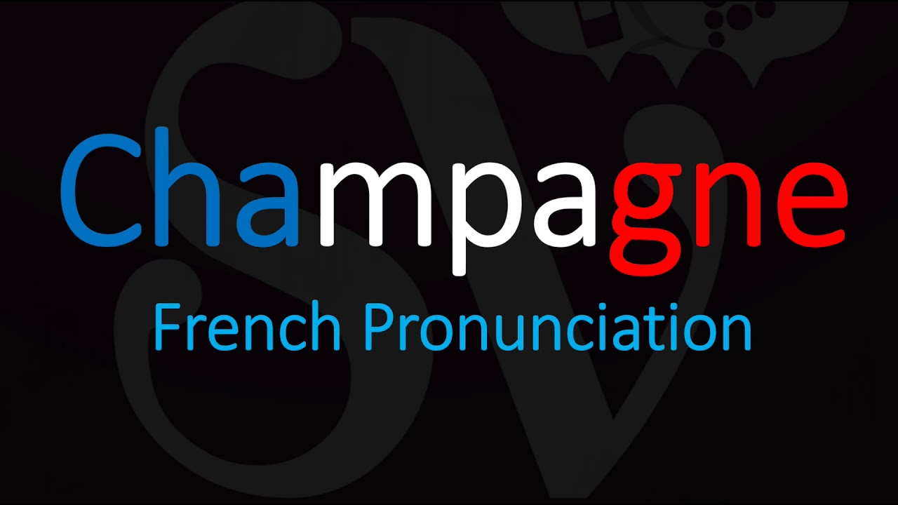 How to Pronounce Champagne? French Wine Pronunciation