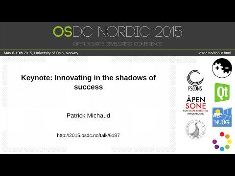 Patrick Michaud - Keynote: Innovating in the shadows of success