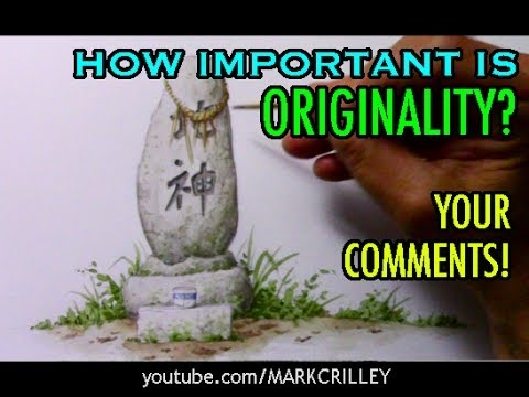 How Important is Originality? Your Comments! [Topic Video #1
