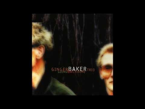 Ginger Baker Trio - Going Back Home (full album)
