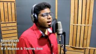 Besabriyaan Armaan Malik Covered By M A Mannan And Toufeeq Sam MS Dhoni Movie